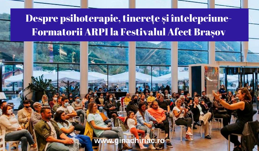 Despre psihoterapie, tinerețe și întelepciune-Formatorii ARPI la Festivalul Afect Brașov